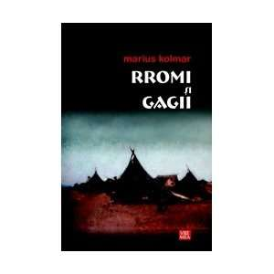 Rromi si gagii (9789736453557) Marius Kolmar Books