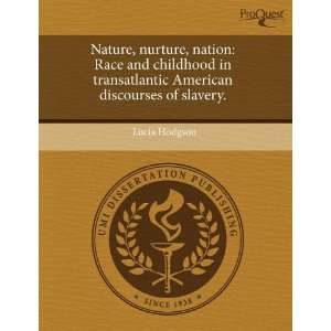 Nature, nurture, nation: Race and childhood in transatlantic American