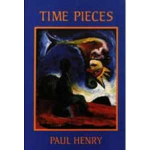 Time Pieces (9781854110589): Paul Henry: Books