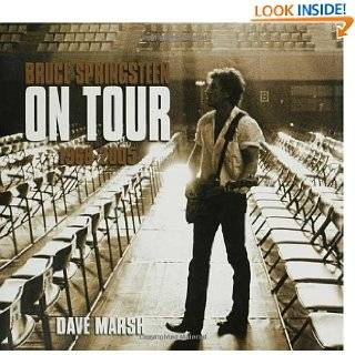 Bruce Springsteen on Tour 1968 2005 by Dave Marsh (Oct 3, 2006)