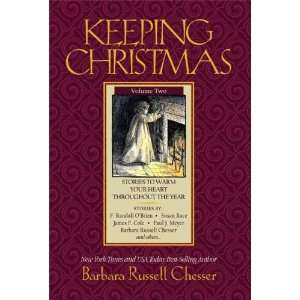 Keeping Christmas, Vol. 2 Stories to Warm Your Heart Throughout the