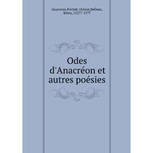 poésies: Portret, Octave,Belleau, Remy, 1527? 1577 Anacreon: Books
