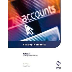 Costing and Reports Tutorial (Aat/Nvq Accounting S.) David Cox