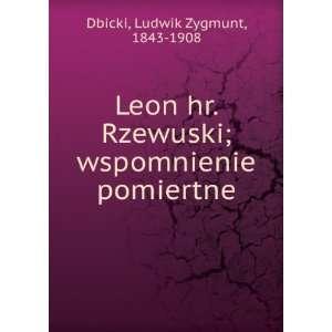 Leon hr. Rzewuski; wspomnienie pomiertne Ludwik Zygmunt