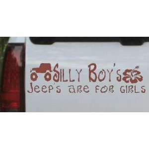 Silly Boys Jeeps are for Girls Off Road Car Window Wall Laptop Decal