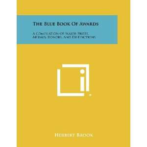 The Blue Book Of Awards A Compilation Of Major Prizes