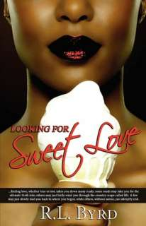 Looking for Sweet Love by Richard L. Byrd, Media Creations  Paperback