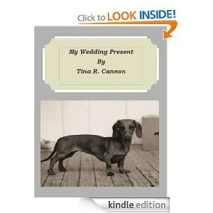 My Wedding Present: Tina Cannon:  Kindle Store
