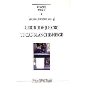 Gertrude ; le cas Blanche Neige (9782842603106): Howard Barker: Books