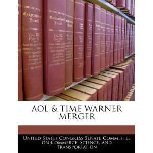 AOL & TIME WARNER MERGER (9781240459520) United States