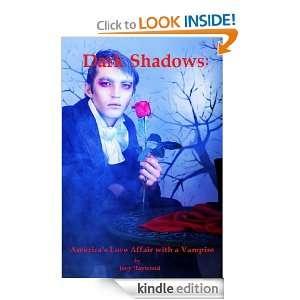 Dark Shadows Americas Love Affair with a Vampire Joey Haywood