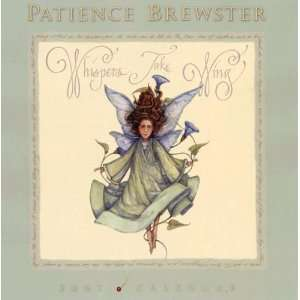 Patience Brewster 2007 Calendar Whispers Take Wing