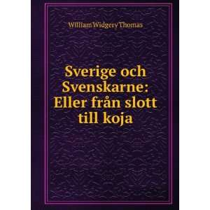 Till Koja (Swedish Edition) William Widgery Thomas  Books