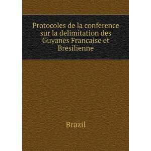 la delimitation des Guyanes Francaise et Bresilienne Brazil Books