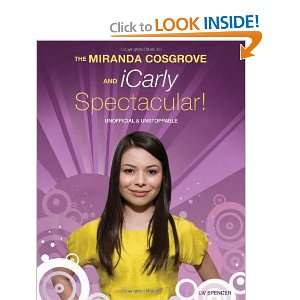 The Miranda Cosgrove and iCarly Spectacular!: Unofficial