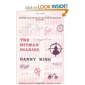 The Hitman Diaries (9781852428280): Danny King: Books
