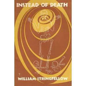 Instead of Death, Expanded Edition William Stringfellow Books