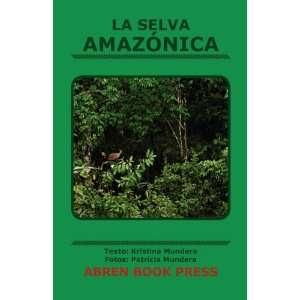La Selva Amazónica (Spanish Edition) (9781937314156