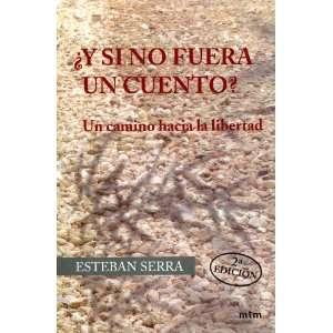 un camino hacia la libertad (9788495590343) Esteban Serra Vila Books