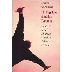 nucleare Fulvio Frisone (9788842814283): Mauro Caporiccio: Books