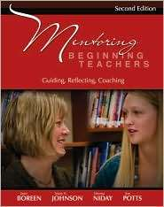 Mentoring Beginning Teachers Guiding, Reflecting, Coaching