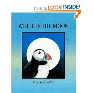 White is the Moon (9781470109752) Valerie Greeley Books