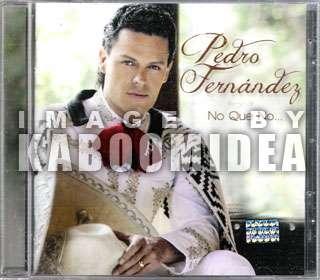 PEDRO FERNANDEZ No Que No CD NEW 2012 Pedrito Mariachi