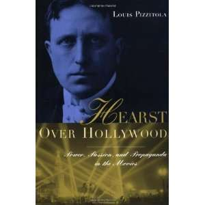 Hearst Over Hollywood [Hardcover] Louis Pizzitola Books