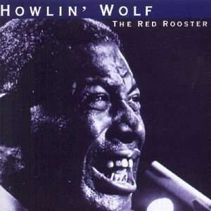 Red Rooster: 14 Blues Greats: Howlin Wolf: Music