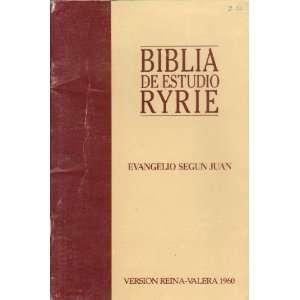 Estudio Ryrie: Version Reina Valera 1960: Evangelio Segun Juan: Books