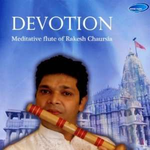Meditative Flute of Rakesh Chaurasia  Devotion: Rakesh