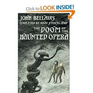 Doom of the Haunted Opera: John Bellairs, Brad Strickland