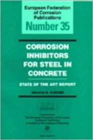 Corrosion Inhibitors for Steel in Concrete State of the Art Report