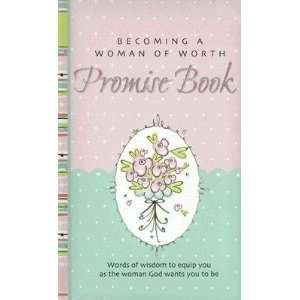 Woman of Worth Promise Book [BECOMING A WOMAN OF WORTH PROM