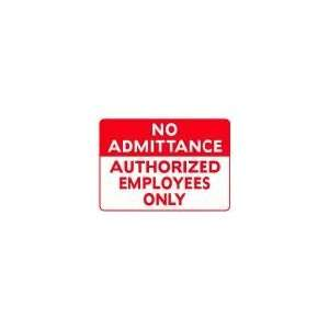 NO ADMITTANCE AUTHORIZED EMPLOYEES ONLY 10x14 Heavy Duty Plastic Sign
