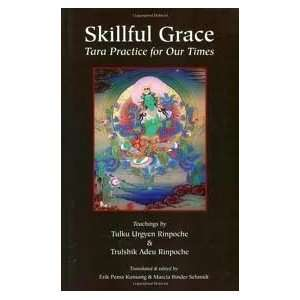 Skillful Grace Publisher: North Atlantic Books: Tulku Urgyen Rinpoche