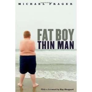 Fat Boy Thin Man [Paperback] Michael Prager Books