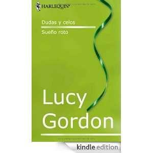 Dudas y celos/Sueño roto (Spanish Edition) LUCY GORDON