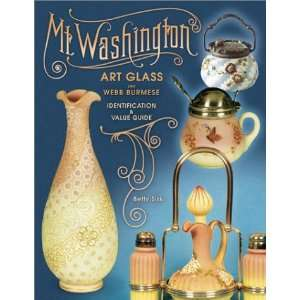 Mount Washington Art Glass (9781574322002) Betty Sisk Books