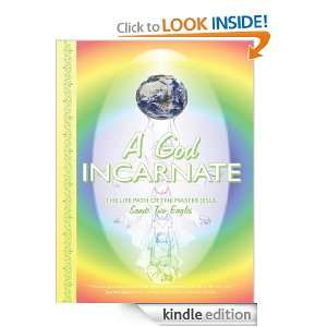 God Incarnate: The Life Path of The Master Jesus: Sande Two Eagles