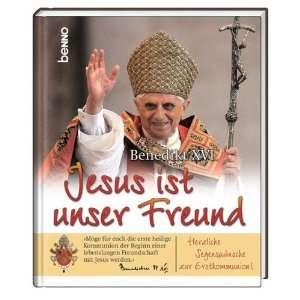 Jesus ist unser Freund (9783746225845) Benedikt XVI. Books