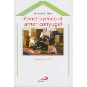 Construyendo El Amor Conyugal (Hogares Nuevos): Ricardo E