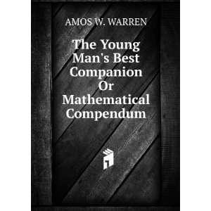 Mans Best Companion Or Mathematical Compendum AMOS W. WARREN Books