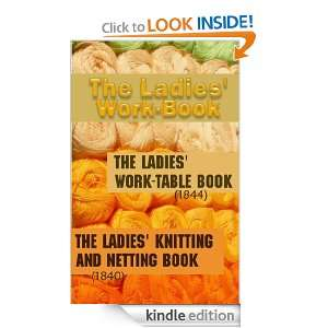 Ladies Work Table Book (with 150 Original Illustrations) /The Ladies
