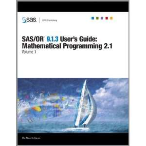 SAS/OR 9.1.3 Users Guide: Mathematical Programming 2.1(4