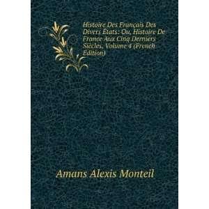 Siècles, Volume 4 (French Edition) Amans Alexis Monteil Books