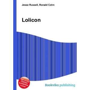 Lolicon: Ronald Cohn Jesse Russell: Books