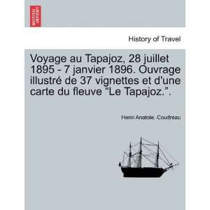 carte du fleuve Le Tapajoz.. (French Edition) (9781241434229): Henri