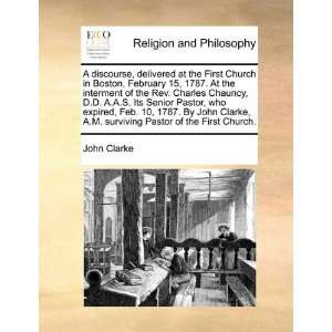Pastor of the First Church. (9781171106609): John Clarke: Books