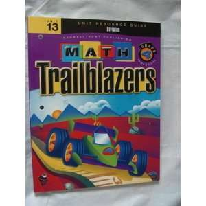 Unit 13 Resource Guide Division (Math Trailblazers Grade 4) Books